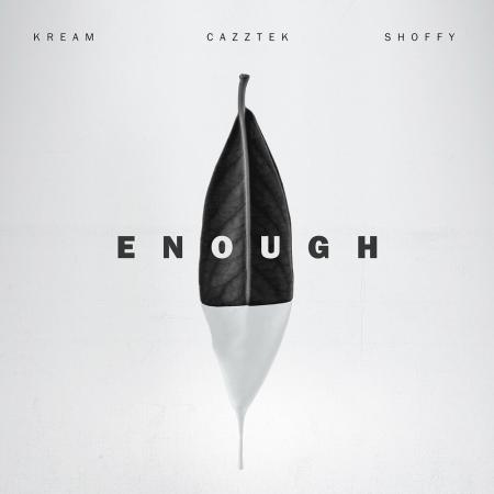 KREAM - & Cazztek feat. Shoffy - Enough
