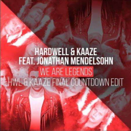 Hardwell - & KAAZE feat. Jonathan Mendelsohn vs. Europe - We Are The Final Countdown Legends