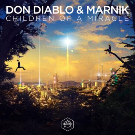Don Diablo - & Marnik - Children Of A Miracle (MARNIK Arena Mix)