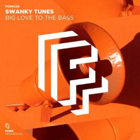 Swanky Tunes - Big Love To The Bass