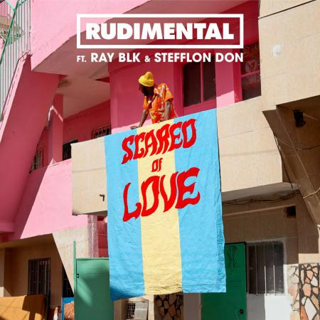 Rudimental - feat. RAY BLK, Stefflon Don - Scared of Love