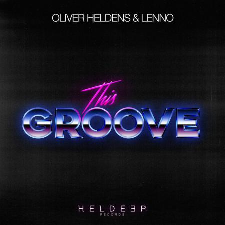 Oliver Heldens - & Lenno - This Groove