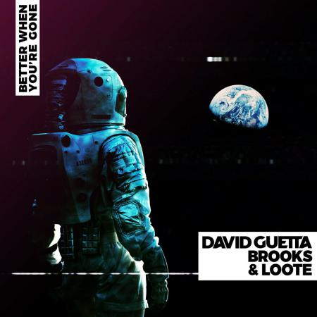 David Guetta - & Brooks & Loote - Better When Youre Gone