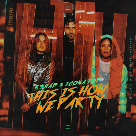 R3HAB - x Icona Pop - This Is How We Party