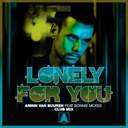 Armin van Buuren - feat. Bonnie McKee - Lonely For You (Club Mix)